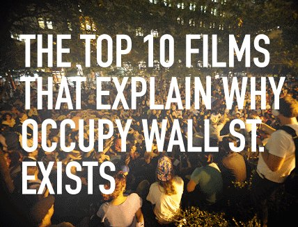 Top 10 Films that Explain Why Occupy Wall Street Exists